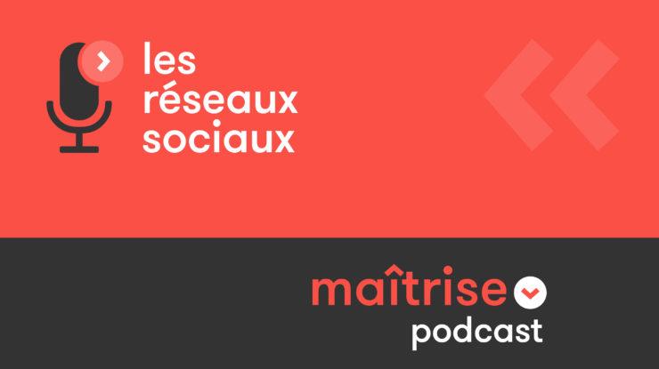 podcast les réseaux sociaux