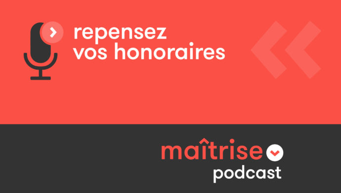 podcast repensez vos honoraires