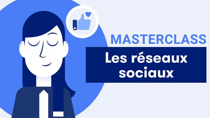 Masterclass sur les réseaux sociaux