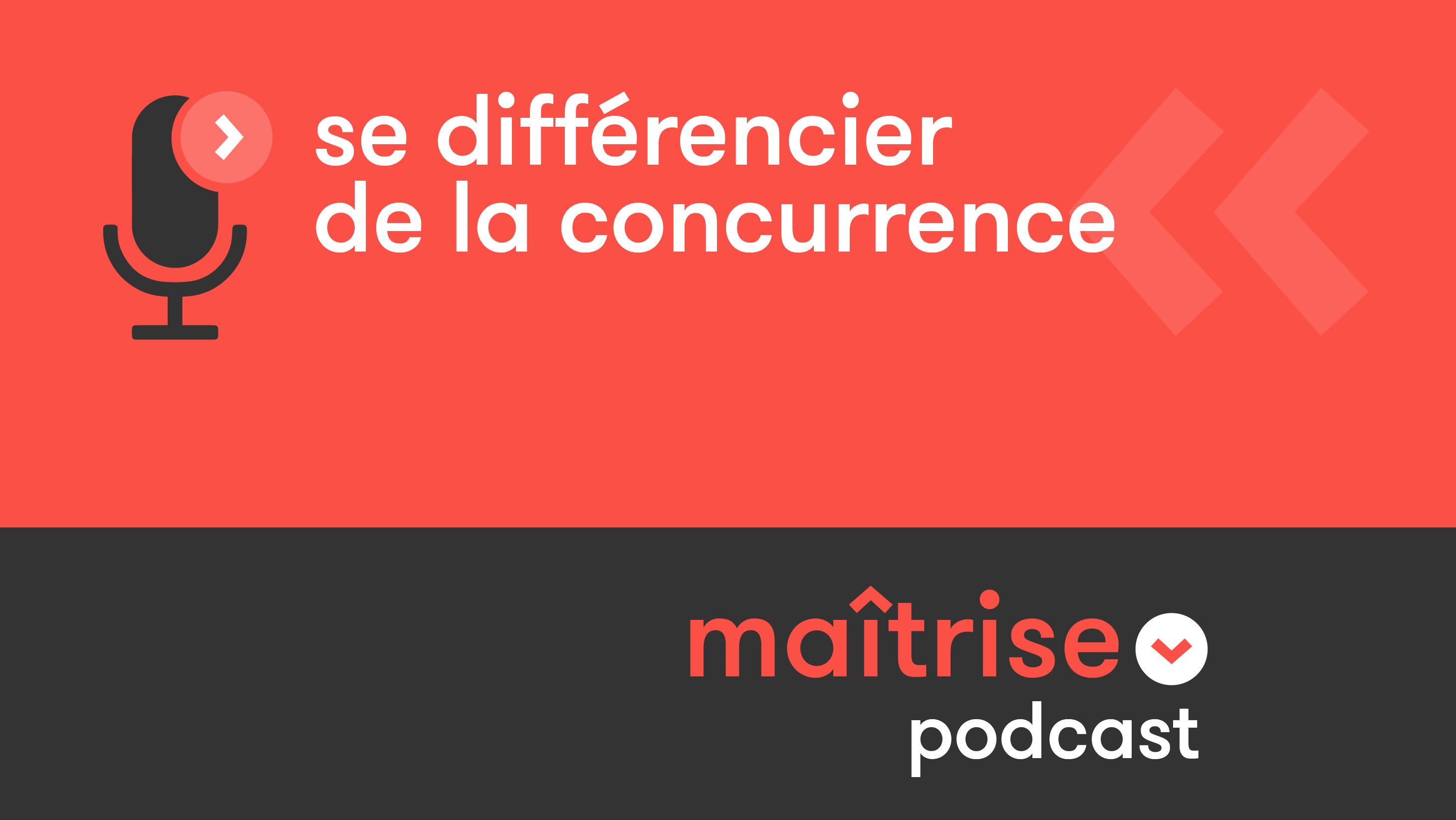 podcast_se-differencier-de-la-concurrence