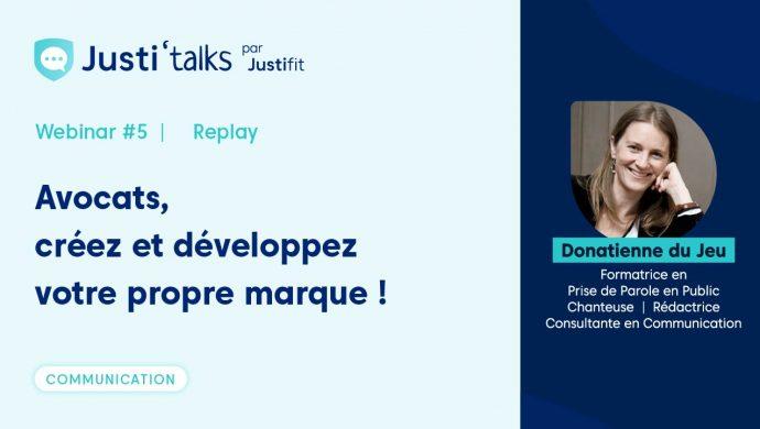 Justifit Webinar Justi'Talks Donatienne du Jeu Développer Marque Avocat Réputation Communication