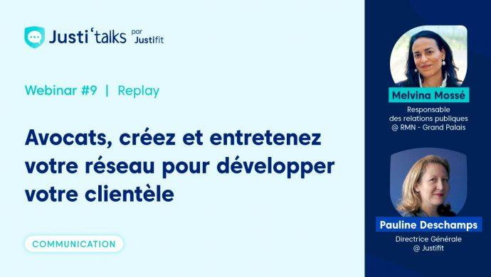 Justifit Webinar Justi'Talks Replay Melvina Mossé Réseau Avocat Développer Communication